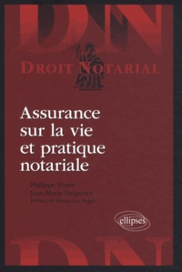 Philippe Pierre et Jean-Marie Delpérier - Assurance sur la vie et pratique notariale.