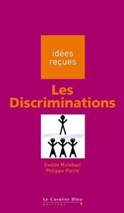 Philippe Pierre et Evalde Mutabazi - Les Discriminations.