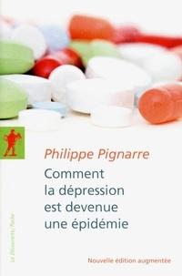 Philippe Pignarre - Comment la dépression est devenue une épidémie.
