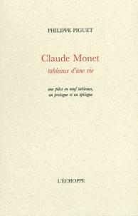 Philippe Piguet - Claude Monet, tableaux d'une vie.