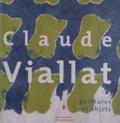 Philippe Piguet - Claude Viallat - Peintures et objets.