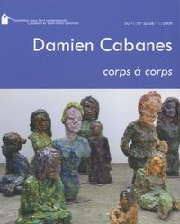 Philippe Piguet - Damien Cabanes, corps à corps - Du 11 Juillet au 8 Novembre 2009.