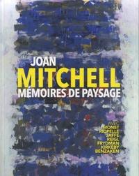 Philippe Piguet - Joan Mitchell, mémoires de paysage.