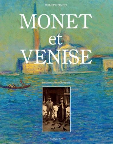 Philippe Piguet - Monet et Venise.