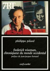 Philippe Pilard - Frederick Wiseman, chroniqueur du monde occidental.