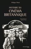 Philippe Pilard - Histoire du cinéma britannique.