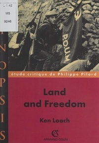 Philippe Pilard et  Collectif - Land and freedom, Ken Loach - Étude critique.