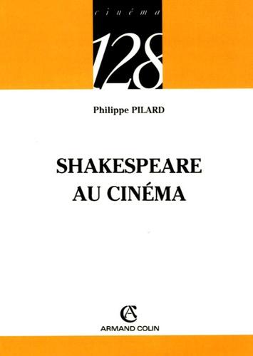 Philippe Pilard - Shakespeare au cinéma.
