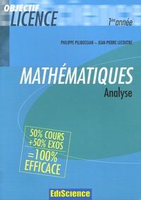 Philippe Pilibossian et Jean-Pierre Lecoutre - Mathématiques - Analyse 50% cours + 50% exos.