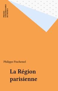 Philippe Pinchemel - La Région parisienne.