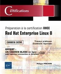 Philippe Pinchon - Préparation à la certification RHCE - Red Hat Enterprise Linux 8 - Examen EX294.