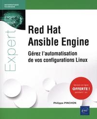 Philippe Pinchon - Red Hat Ansible Engine - Gérez l'automatisation de vos configurations Linux.