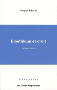 Philippe Pirnay - Bioéthique et droit - Interactions.