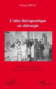 Philippe Pirnay - L'aléa thérapeutique en chirurgie.