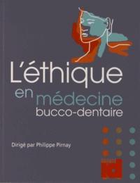 Philippe Pirnay - L'éthique en médecine bucco-dentaire.