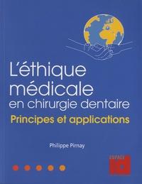 Philippe Pirnay - L'éthique médicale en chirurgie dentaire - Principes et applications.