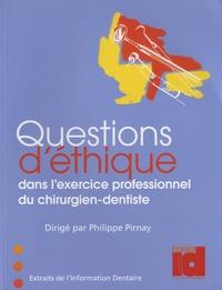 Philippe Pirnay - Questions d'éthique dans l'exercice professionnel du chirurgien-dentiste.