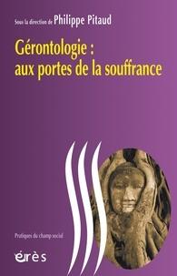 Philippe Pitaud - Gérontologie : aux portes de la souffrance.