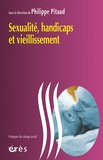 Philippe Pitaud - Sexualité, handicaps et vieillissement.