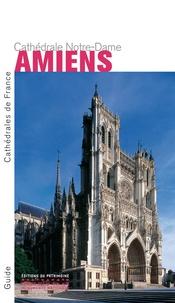 Philippe Plagnieux - Amiens - Cathédrale Notre-Dame.