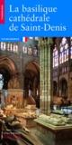 Philippe Plagnieux - La basilique cathédrale de Saint-Denis.