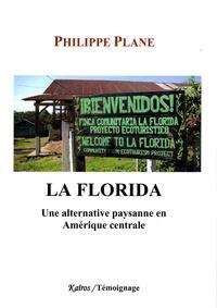 Philippe Plane - La Florida - Une alternative paysanne en Amérique Centrale.