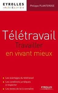 Télétravail : travailler en vivant mieux - Philippe Planterose pdf epub