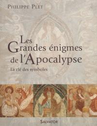 Les grandes énigmes de l'Apocalypse- La clé des symboles - Philippe Plet pdf epub