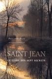 Philippe Plet - Saint Jean - Le livre des sept secrets.