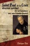 Philippe Plet - Saint Paul de la Croix, directeur spirituel - La correspondance avec soeur Colomba Gandolfi.