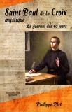 Philippe Plet - Saint Paul de la croix mystique - Le journal des 40 jours.