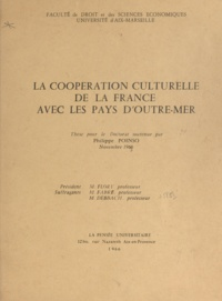 Philippe Poinso - La coopération culturelle de la France avec les pays d'Outre-mer - Thèse pour le Doctorat.