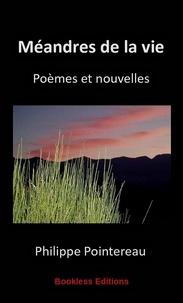 Philippe Pointereau - Méandres de la vie.