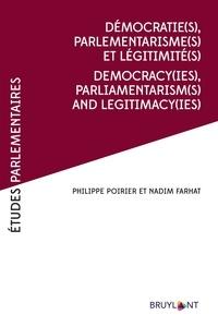 Philippe Poirier et Nadim Fahrat - Démocratie(s), parlementarismes(s) et légitimité(s).