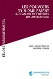 Philippe Poirier - Les pouvoirs d'un parlement - La chambre des députés du Luxembourg.