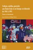 Philippe Poirrier - Culture, médias, pouvoirs aux Etats-Unis et en Europe occidentale de 1945 à 1991 - Textes et documents.