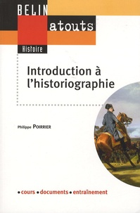 Philippe Poirrier - Introduction à l'historiographie.