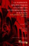 Philippe Poirrier - La naissance des politiques culturelles et les Rencontres d'Avignon (1964-1970).