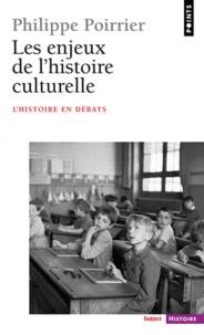 Philippe Poirrier - Les enjeux de l'histoire culturelle.