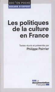 Philippe Poirrier - Les politiques de la culture en France.