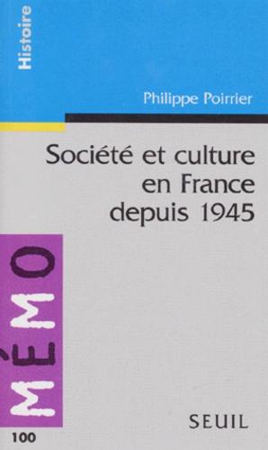 Philippe Poirrier - Société et culture en France depuis 1945.