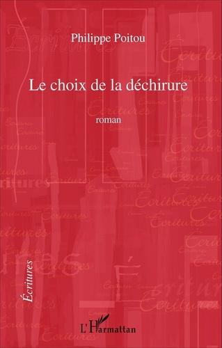Philippe Poitou - Le choix de la déchirure.