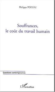 Philippe Poitou - Souffrances, le coût du travail humain.