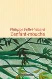 Philippe Pollet-Villard - L'enfant-mouche.