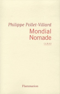 Philippe Pollet-Villard - Mondial Nomade.