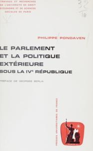 Philippe Pondaven et Georges Berlia - Le parlement et la politique extérieure sous la IVe République (2).
