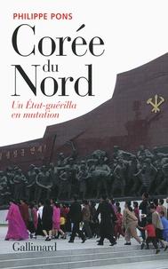 Philippe Pons - Corée du Nord, un Etat-guérilla en mutation.