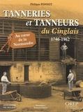 Philippe Ponsot - Tanneries et tanneurs du Cinglais - 1746-1962.