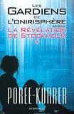 Philippe Porée-Kurrer - La Révélation de Stockholm - Les Gardiens de l'onirisphère, tome 1.