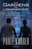 Philippe Porée-Kurrer - Le Rendez-vous en Islande - Les Gardiens de l'onirisphère, tome 2.